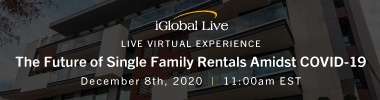 iGlobal - The Future of Single Family Rentals Amidst COVID-19 - 12/8